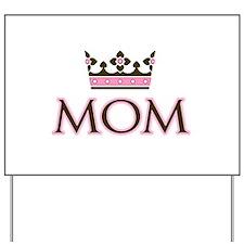 Queen Mom Yard Sign