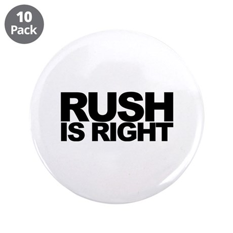 """Rush is Right 3.5"""" Button (10 pack)"""