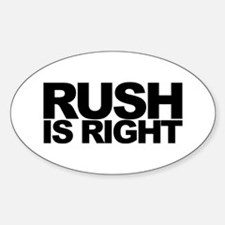 Rush is Right Oval Decal
