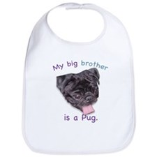 My brother is a black Pug Bib