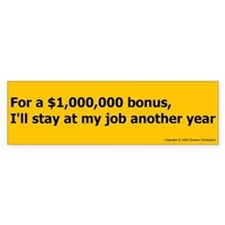 Million $ Bonus Bumper Bumper Sticker