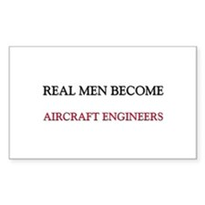Real Men Become Aircraft Engineers Decal