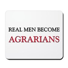 Real Men Become Agrarians Mousepad