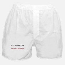 Real Men Become Aerospace Engineers Boxer Shorts