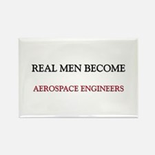 Real Men Become Aerospace Engineers Rectangle Magn