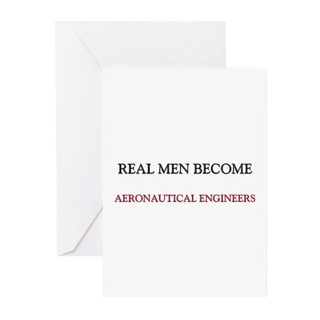 Real Men Become Aeronautical Engineers Greeting Ca