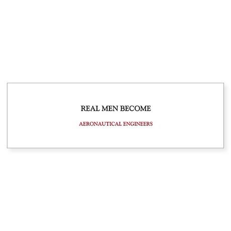 Real Men Become Aeronautical Engineers Sticker (Bu