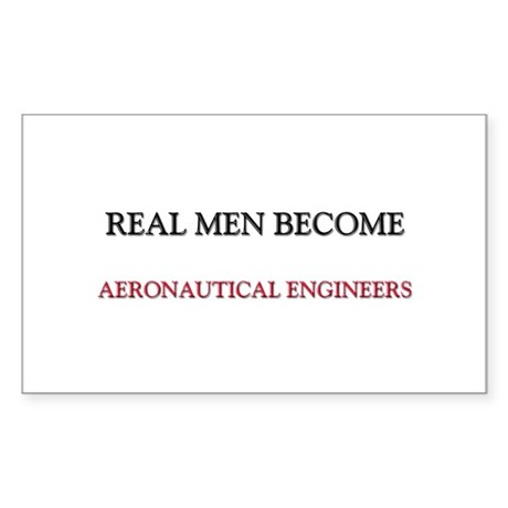 Real Men Become Aeronautical Engineers Sticker (Re