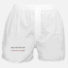 Real Men Become Advisory Teachers Boxer Shorts