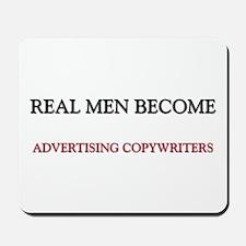 Real Men Become Advertising Copywriters Mousepad