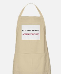 Real Men Become Administrators BBQ Apron