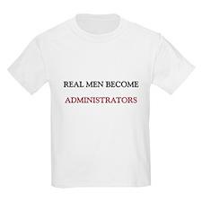 Real Men Become Administrators T-Shirt