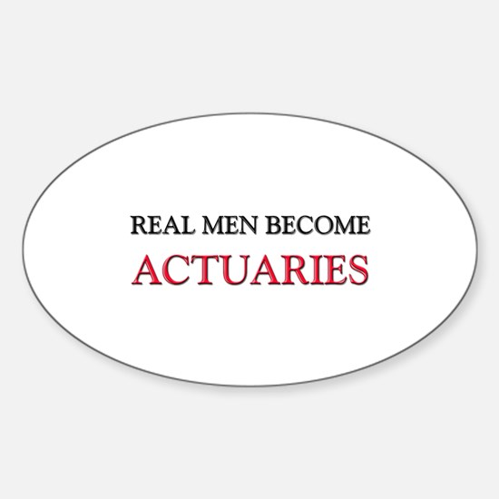 Real Men Become Actuaries Oval Decal