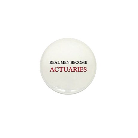 Real Men Become Actuaries Mini Button
