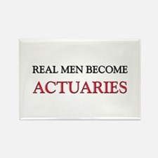Real Men Become Actuaries Rectangle Magnet