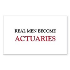Real Men Become Actuaries Rectangle Decal