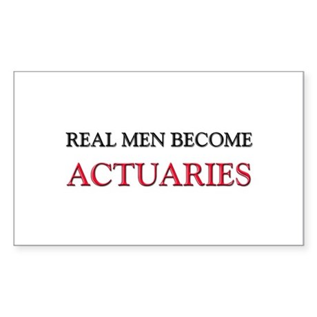 Real Men Become Actuaries Rectangle Sticker
