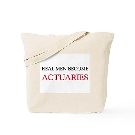 Real Men Become Actuaries Tote Bag