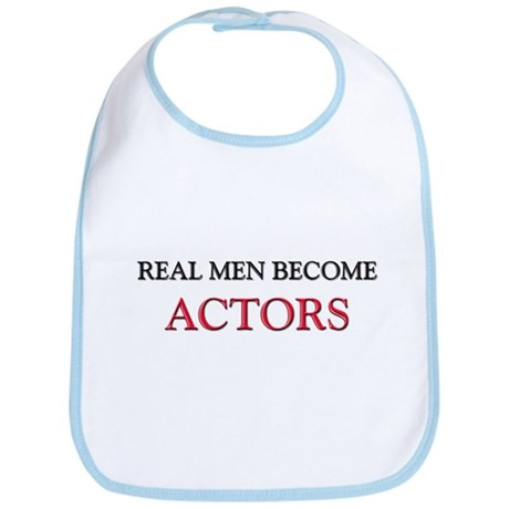 Real Men Become Actors Bib