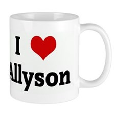 I Love Allyson Mug