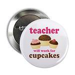"""Funny Cupcake Teacher 2.25"""" Button"""