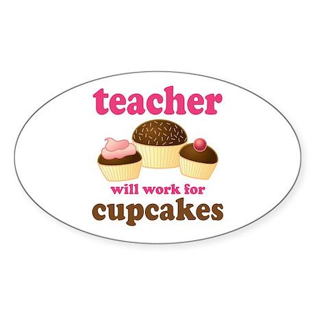 Funny Cupcake Teacher Oval Sticker