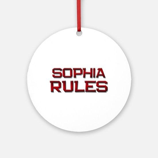 sophia rules Ornament (Round)