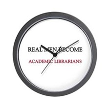 Real Men Become Academic Librarians Wall Clock