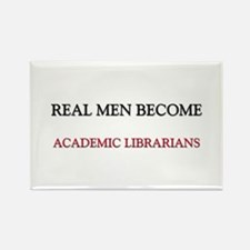 Real Men Become Academic Librarians Rectangle Magn