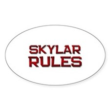 skylar rules Oval Decal