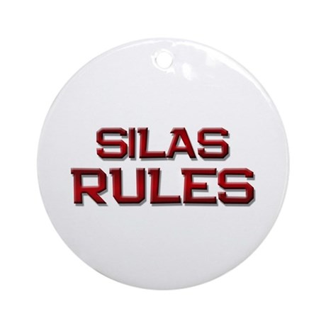 silas rules Ornament (Round)