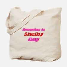 Everyday is Shelby Day Tote Bag