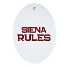 siena rules Oval Ornament