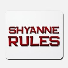 shyanne rules Mousepad