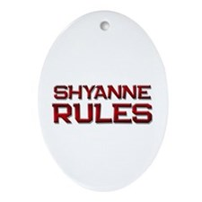 shyanne rules Oval Ornament