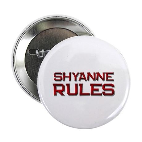 "shyanne rules 2.25"" Button"