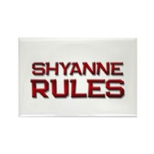 shyanne rules Rectangle Magnet