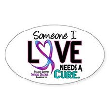 Needs A Cure 2 THYROID DISEASE Oval Decal