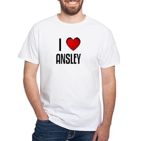 I LOVE ANSLEY White T-Shirt