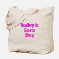 Today is Sara Day Tote Bag