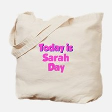 Today is Sarah Day Tote Bag