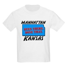 manhattan kansas - been there, done that T-Shirt