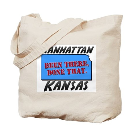 manhattan kansas - been there, done that Tote Bag