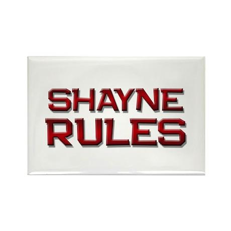 shayne rules Rectangle Magnet