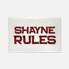 shayne rules Rectangle Magnet