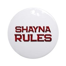 shayna rules Ornament (Round)