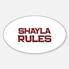 shayla rules Oval Decal