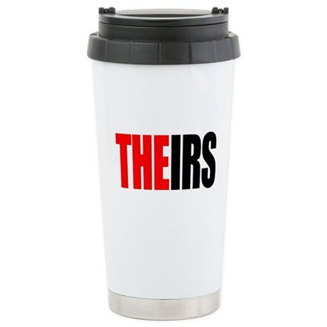 Theirs, The IRS Stainless Steel Travel Mug