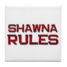 shawna rules Tile Coaster