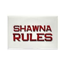 shawna rules Rectangle Magnet
